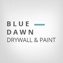 Blue Dawn Drywall and Paint, LLC